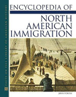 Encyclopedia of North American Immigration : Facts on File Library of American History - John Powell