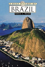 A Brief History of Brazil - Teresa A. Meade