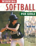 Winning Softball for Girls - Mark Gola