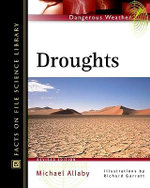 Droughts : Facts on File Science Library : Dangerous Weather - Michael Allaby