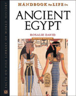 Handbook to Life in Ancient Egypt : Experiences of Archaeology - Rosalie David