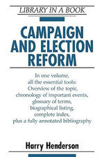 Campaign and Election Reform : Creating a Fair Electoral Process in the United St... - Harry Henderson