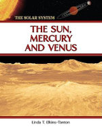 The Sun, Mercury and Venus : The Solar System Series - Linda T. Elkins-Tanton