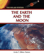 The Earth and the Moon : The Solar System Series - Linda T. Elkins-Tanton