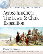 Across America : The Lewis & Clark Expedition : Discovery & Exploration
