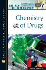 Chemistry of Drugs : Facts on File Science Library - David E. Newton