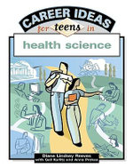 Career Ideas for Teens in Health Science - Diane Lindsey Reeves