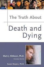 The Truth About Death and Dying - Karen Meyers