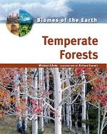 Temperate Forests : Biomes of the Earth - Michael Allaby