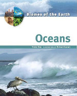 Oceans : Biomes of the Earth - Trevor Day