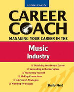 Managing Your Career in the Music Industry : Managing Your Career in the Music Industry - Shelly Field
