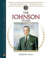 The Johnson Years : Presidential Profiles - Chester Pach