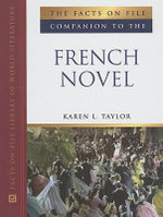 The Facts on File Companion to the French Novel : Facts on File Library of World of Literature - Karen Taylor