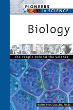 Biology : The People Behind the Science : Pioneers in Science - Katherine Cullen