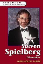 Steven Spielberg : Filmmaker - James Robert Parish