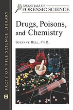 Drugs, Poisons, and Chemistry : Facts on File Science Library : Essentials of Forensic Science - Suzanne Bell