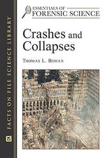 Crashes and Collapses : Facts on File Science Library : Essentials of Forensic Science - Thomas L. Bohan