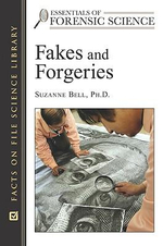 Fakes and Forgeries : Facts on File Science Library : Essentials of Forensic Science - Suzanne Bell