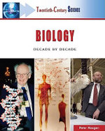 Biology : Decade by Decade : Twentieth Century Science - Peter Haugen