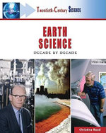 Earth Science : Decade by Decade : Twentieth Century Science - Christina Reed