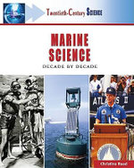 Marine Science : Decade by Decade : Twentieth Century Science - Christina Reed