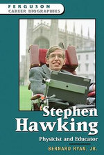 Stephen Hawking : Physicist and Educator - Bernard Ryan