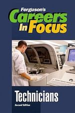 Technicians : Careers In Focus