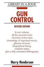 Gun Control : A History of the Guns and the Company That Made Th... - Harry Henderson