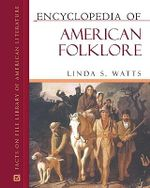 Encyclopedia of American Folklore : Facts on File Library of American Literature - Linda S. Watts