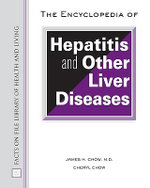 Encyclopedia of Hepatitis and Other Liver Diseases : Facts on File Library of Health and Living - James H. Chow