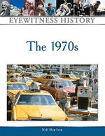 The 1970s : Eveywitness History - Neil A. Hamilton
