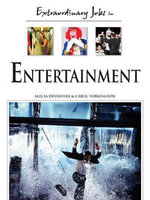Extraordinary Jobs in Entertainment - Alecia T. Devantier