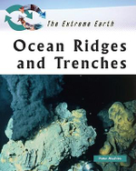 Ocean Ridges and Trenches : The Extreme earth - Peter Aleshire