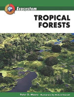Tropical Forests - Peter D. Moore
