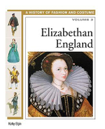 Elizabethan England : A History of Fashion and Costume