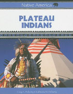 Plateau Indians : Native America - Craig A. Doherty