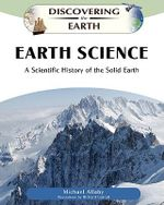 Earth Science : A Scientific History of the Solid Earth : Discovering the Earth - Michael Allaby