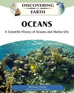 Oceans : A Scientific History of Oceans and Marine Life : Discovering The Earth - Michael Allaby