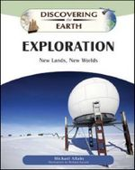Exploration : New Lands, New Worlds : Discovering the Earth - Michael Allaby