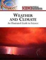 Weather and Climate : An Illustrated Guide to Science - The Diagram Group