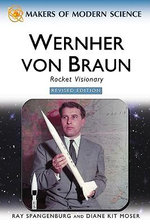 Wernher Von Braun : Rocket Visionary - Ray Spangenburg