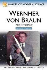 Wernher Von Braun : Rocket Visionary - Ray Spangenburg