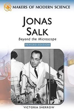 Jonas Salk : Beyond The Microscope : Makers Of Modern Science - Victoria Sherrow
