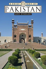A Brief History of Pakistan : Brief History Ser. - James Wynbrandt