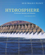 Hydrosphere : Freshwater Systems and Pollution : Our Fragile Planet - Dana Desonie