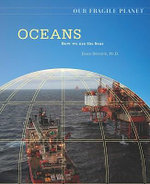 Oceans : How We Use the Seas : Our Fragile Planet - Dana Desonie