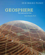 Geosphere : The Land and Its Uses : Our Fragile Planet - Dana Desonie