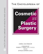 The Encyclopedia of Cosmetic and Plastic Surgery : Facts on File Library of Health and Living - Carol Ann Rinzler