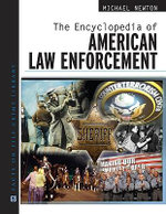 The Encyclopedia of American Law Enforcement : The BFI Film Classics - Michael Newton