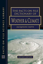 The Facts on File Dictionary of Weather and Climate : Facts on File Science Library : Revised Edition - Jacqueline Smith